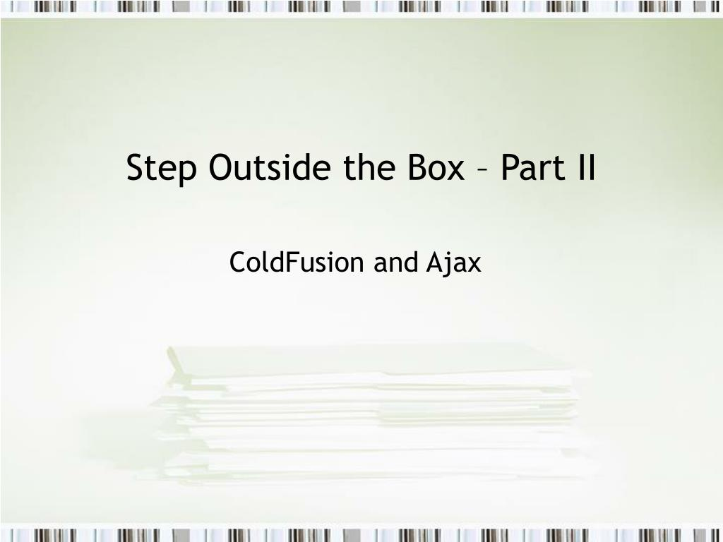 Step Outside the Box – Part II