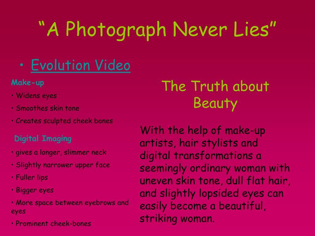 """""""A Photograph Never Lies"""""""