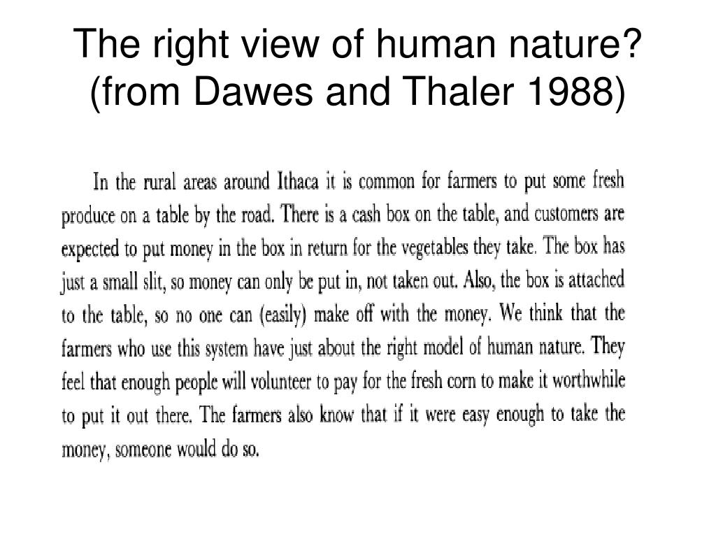 The right view of human nature? (from Dawes and Thaler 1988)