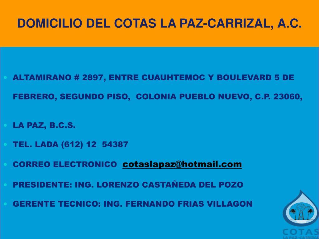 DOMICILIO DEL COTAS LA PAZ-CARRIZAL, A.C.