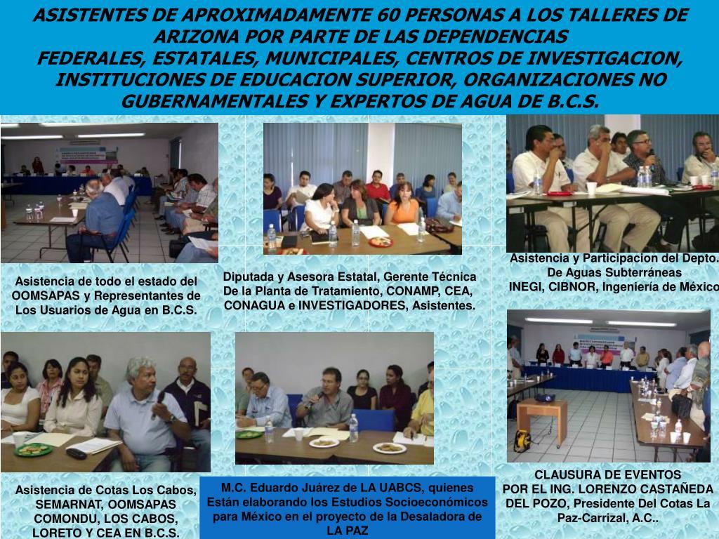 ASISTENTES DE APROXIMADAMENTE 60 PERSONAS A LOS TALLERES DE ARIZONA POR PARTE DE LAS DEPENDENCIAS