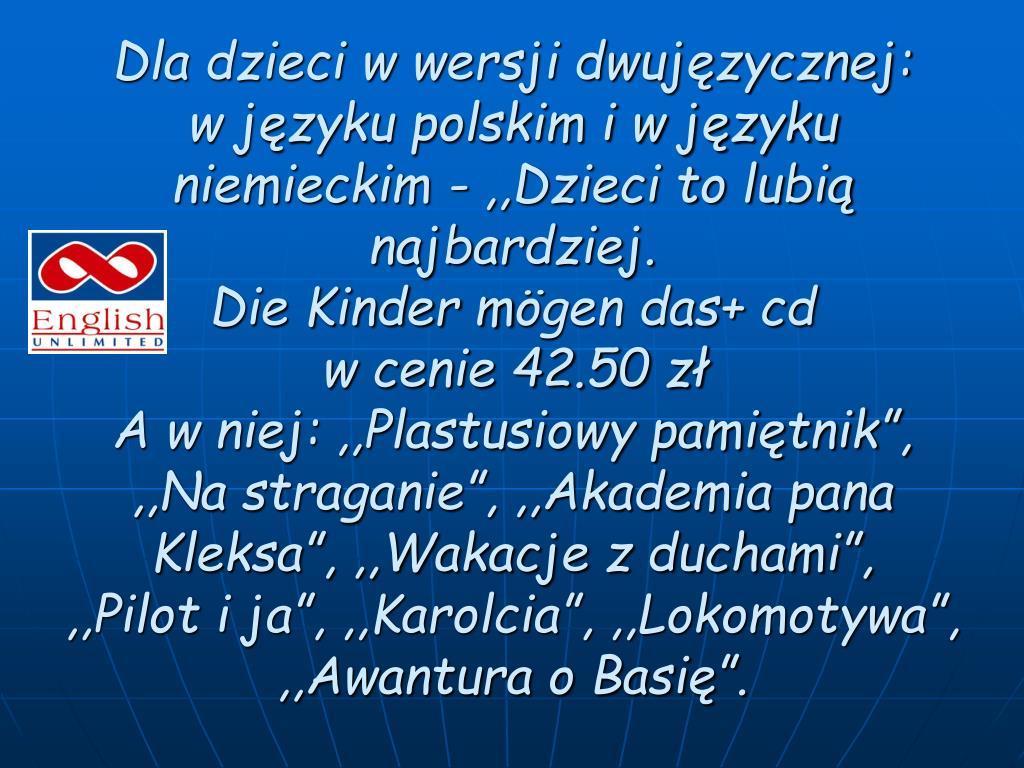 Dla dzieci w wersji dwujęzycznej: