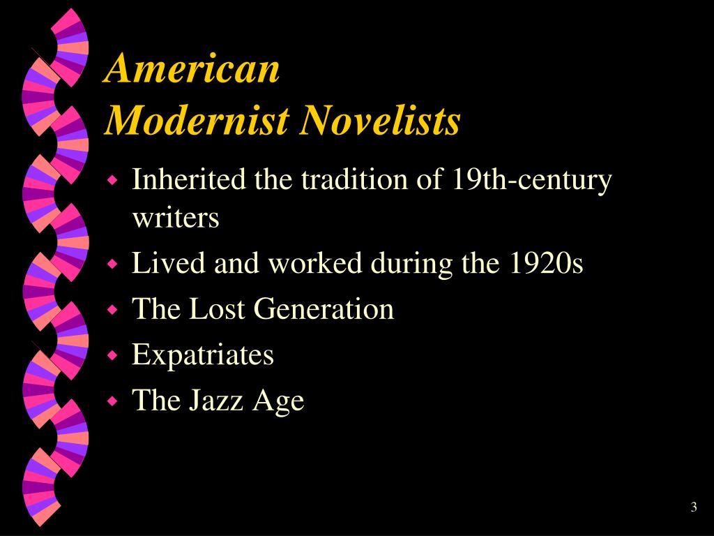 The modernist novelists in the USA unlike the novelists from the mid