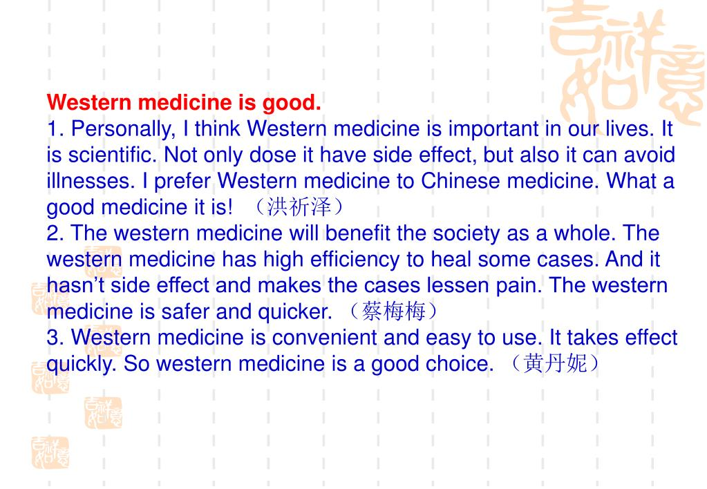 Western medicine is good.