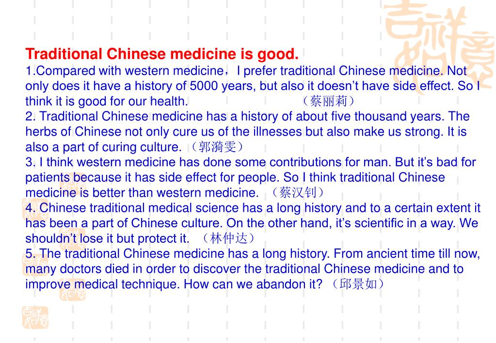 Traditional Chinese medicine is good.