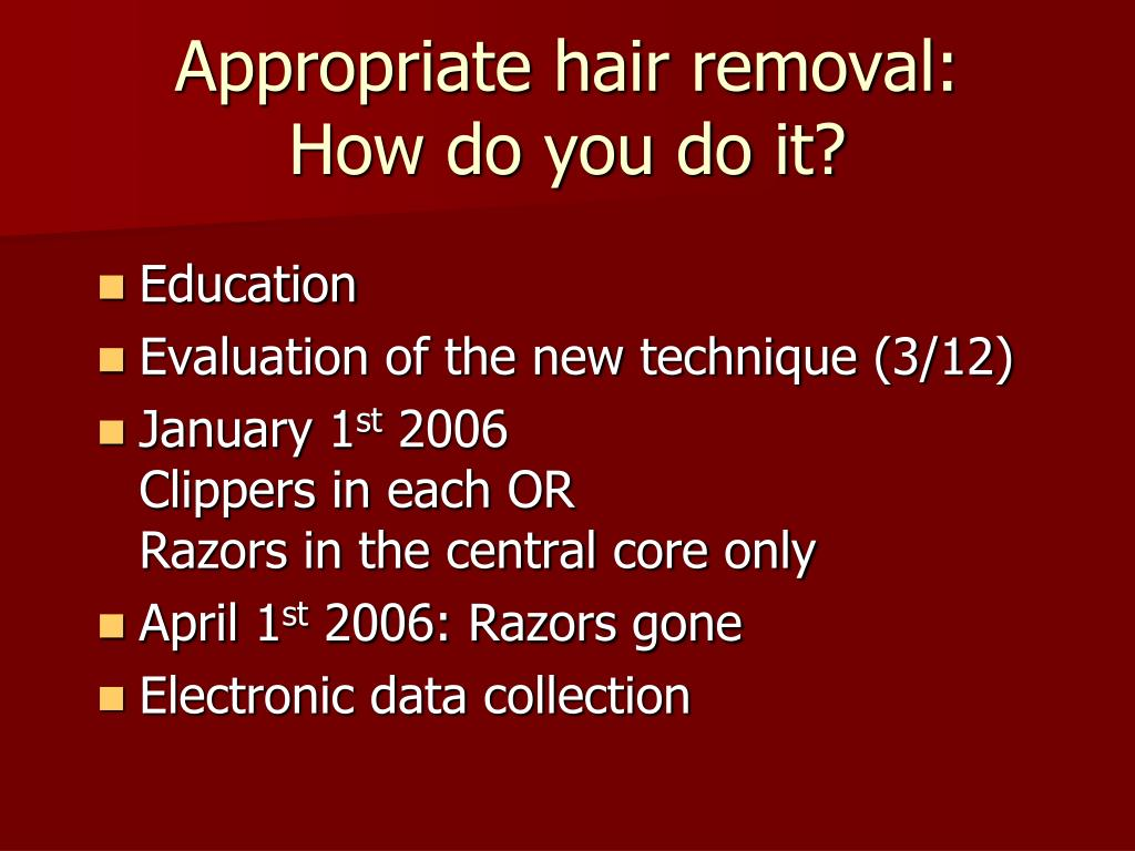 Appropriate hair removal: