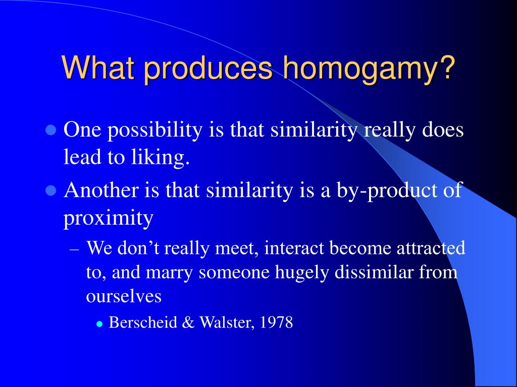 What produces homogamy?