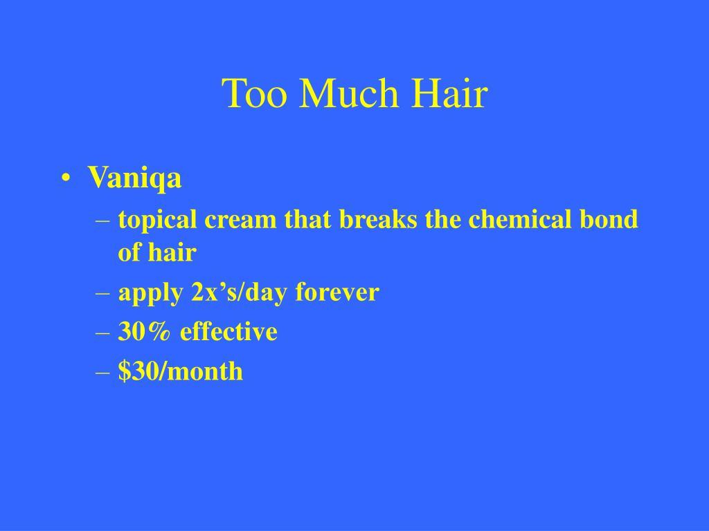 Too Much Hair