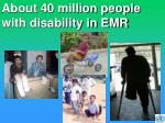 about 40 million people with disability in emr