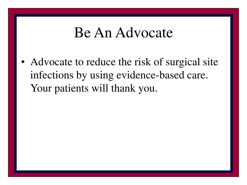 Be An Advocate