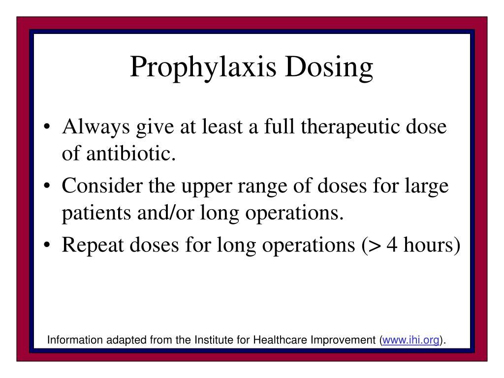 Prophylaxis Dosing
