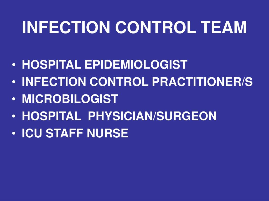 INFECTION CONTROL TEAM