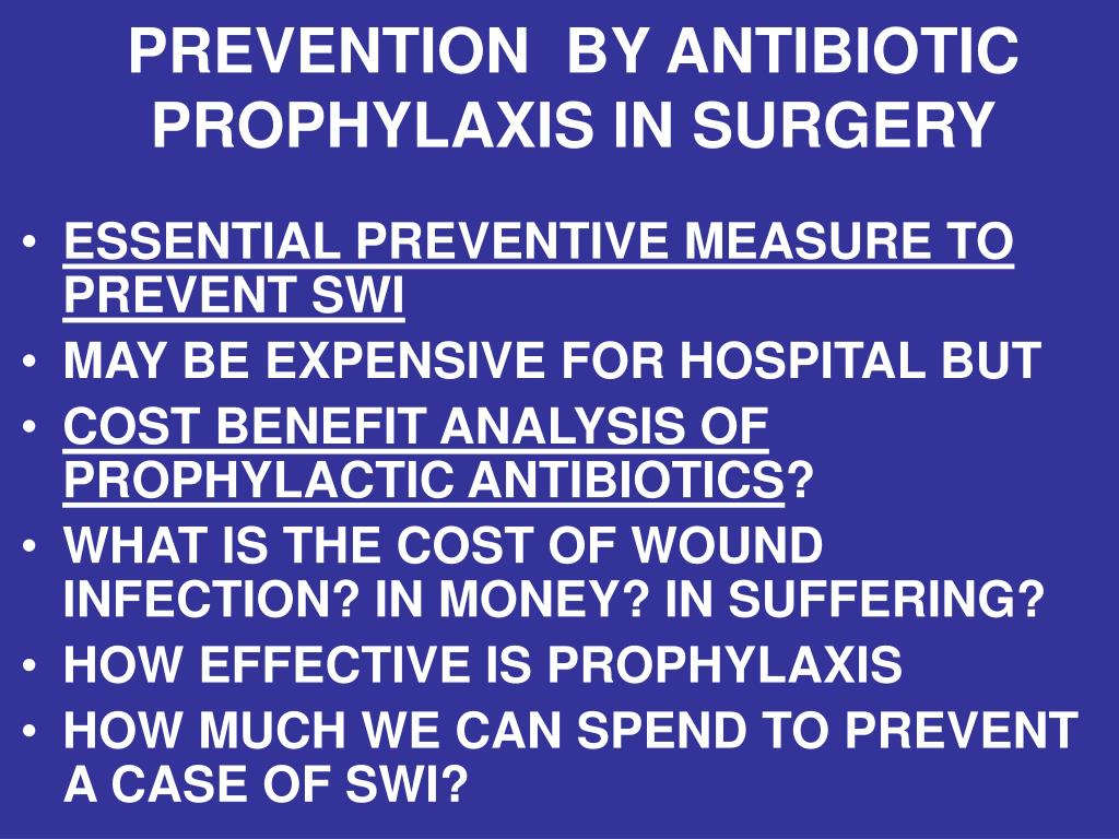 PREVENTION  BY ANTIBIOTIC PROPHYLAXIS IN SURGERY