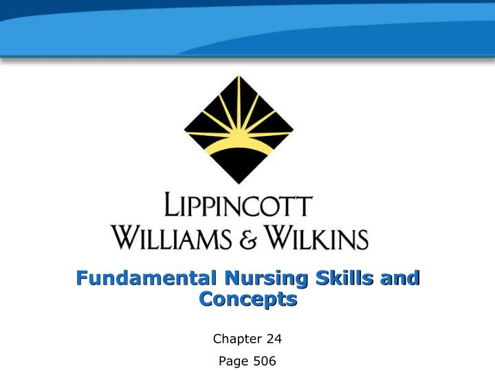 Fundamental nursing skills and concepts l.jpg