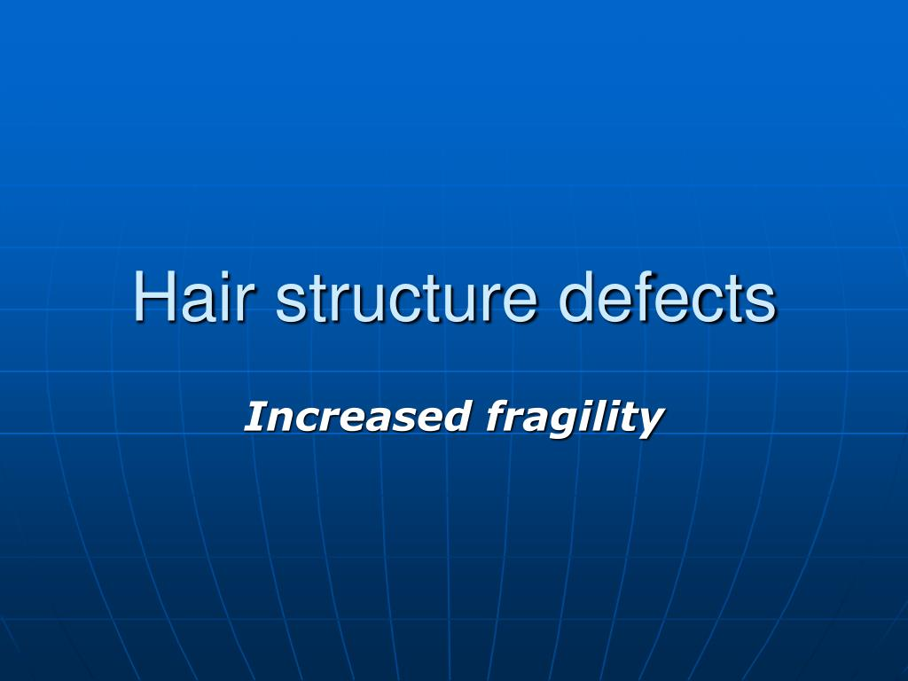 Hair structure defects