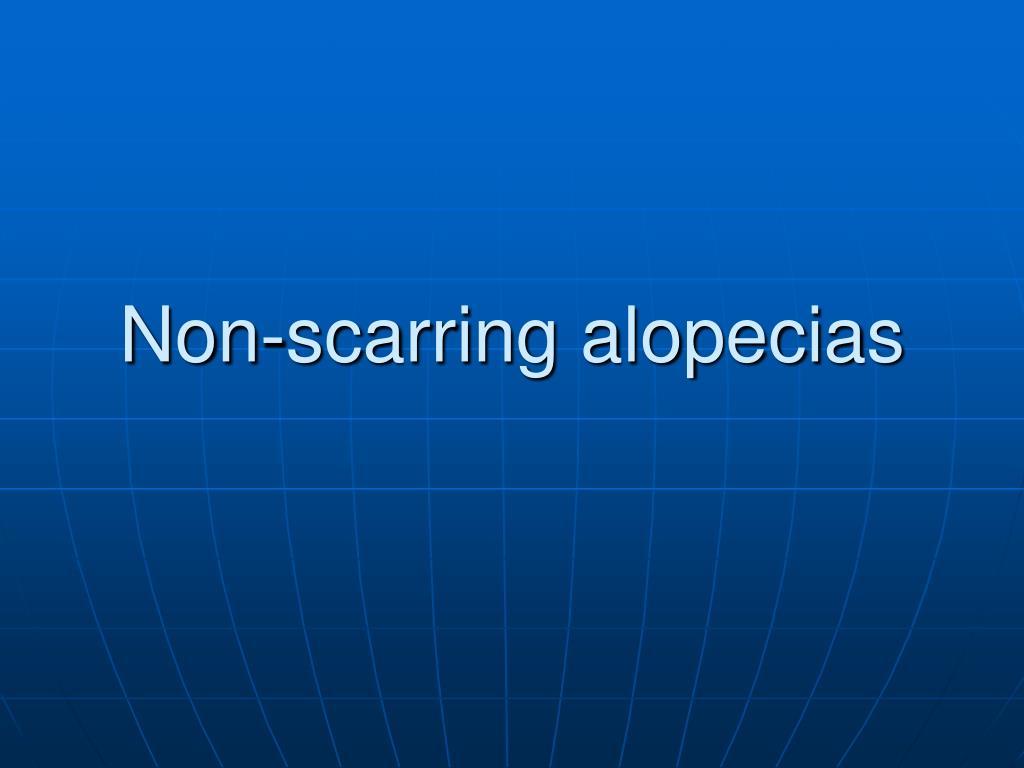 Non-scarring alopecias