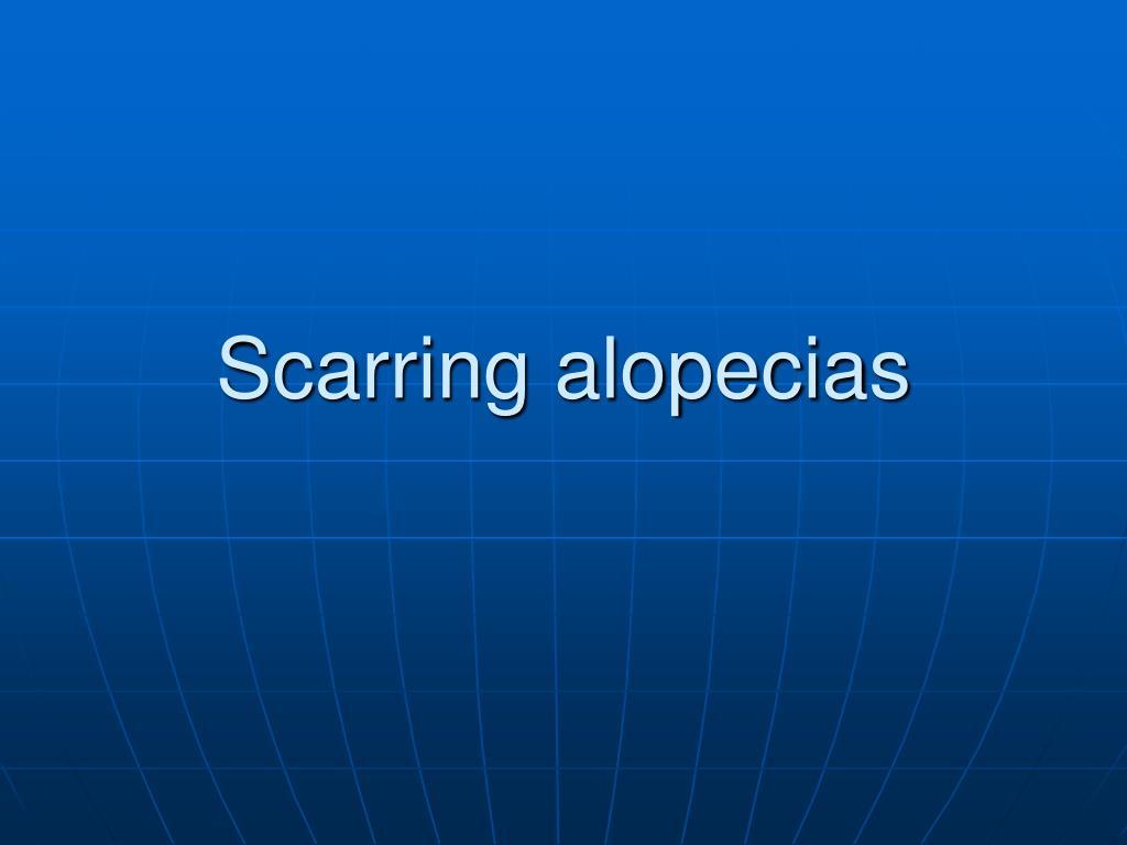 Scarring alopecias