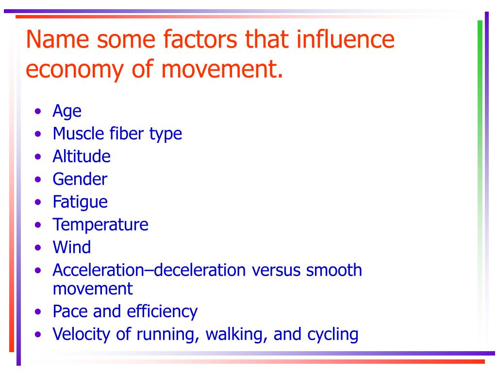 Name some factors that influence