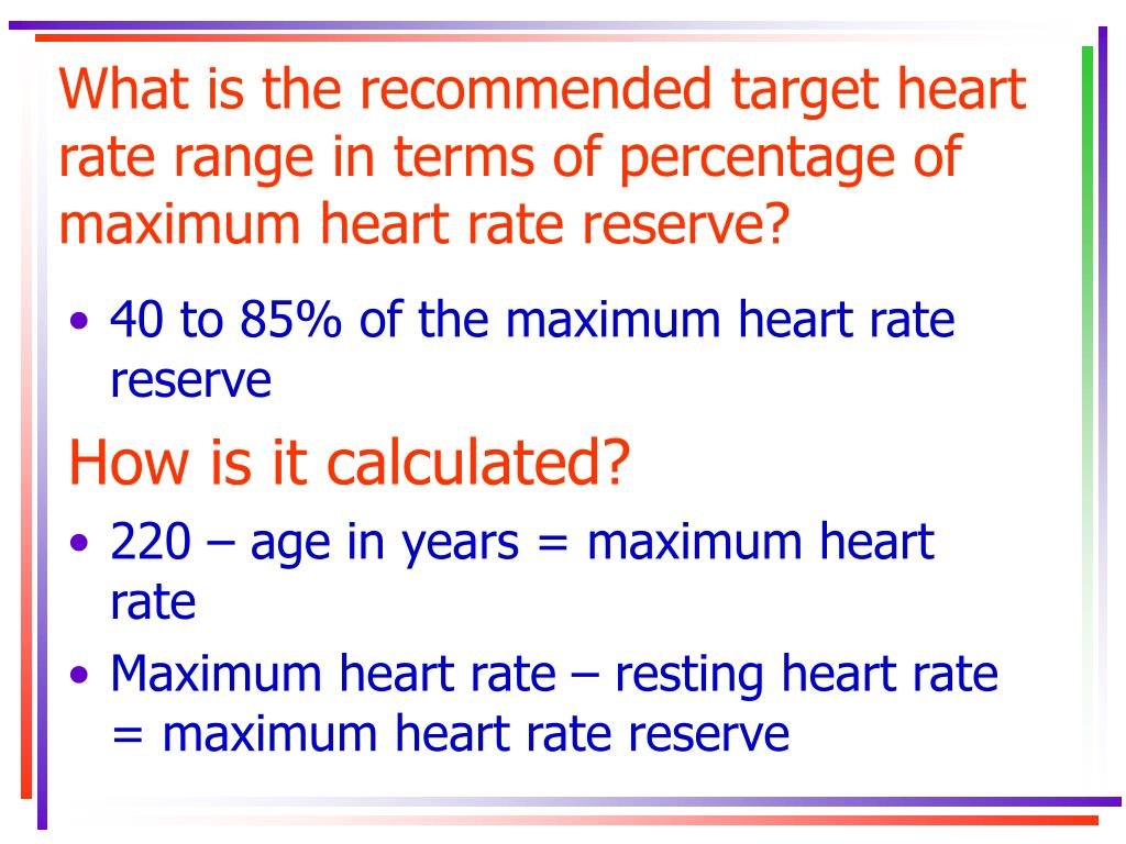 What is the recommended target heart rate range in terms of percentage of maximum heart rate reserve?
