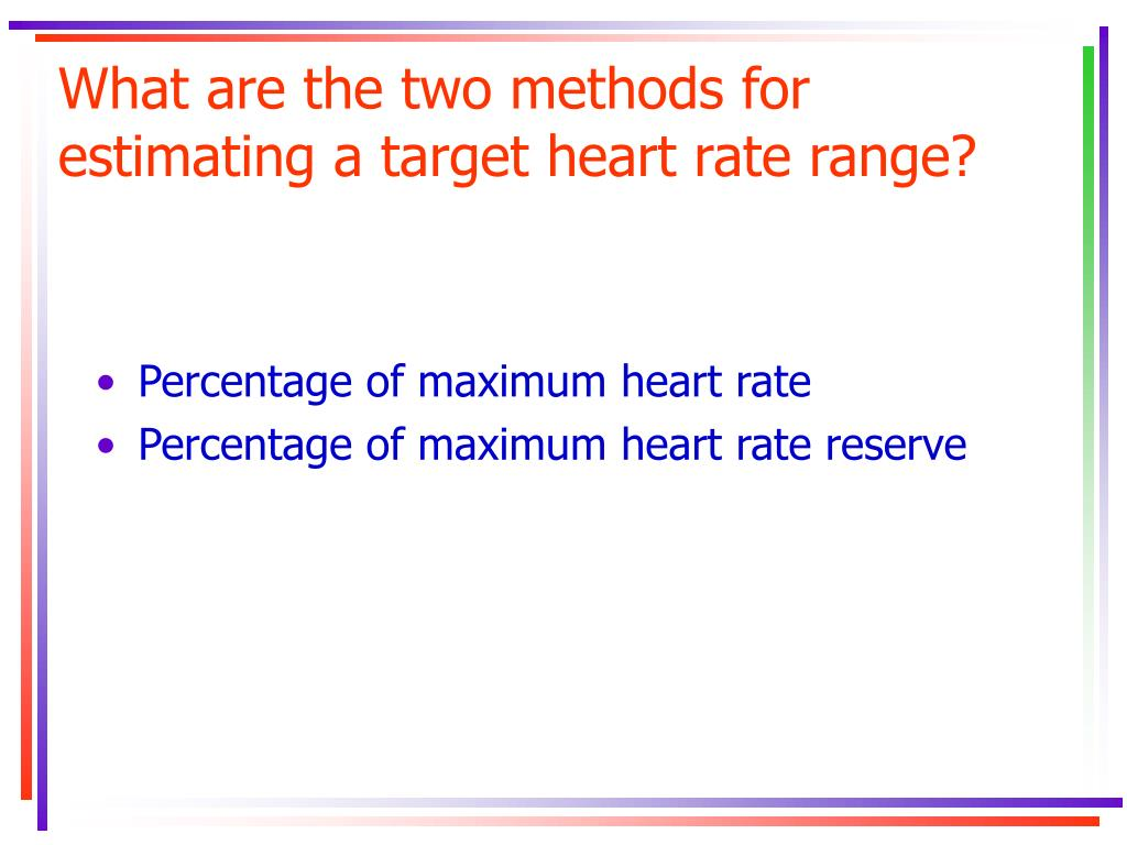 What are the two methods for estimating a target heart rate range?