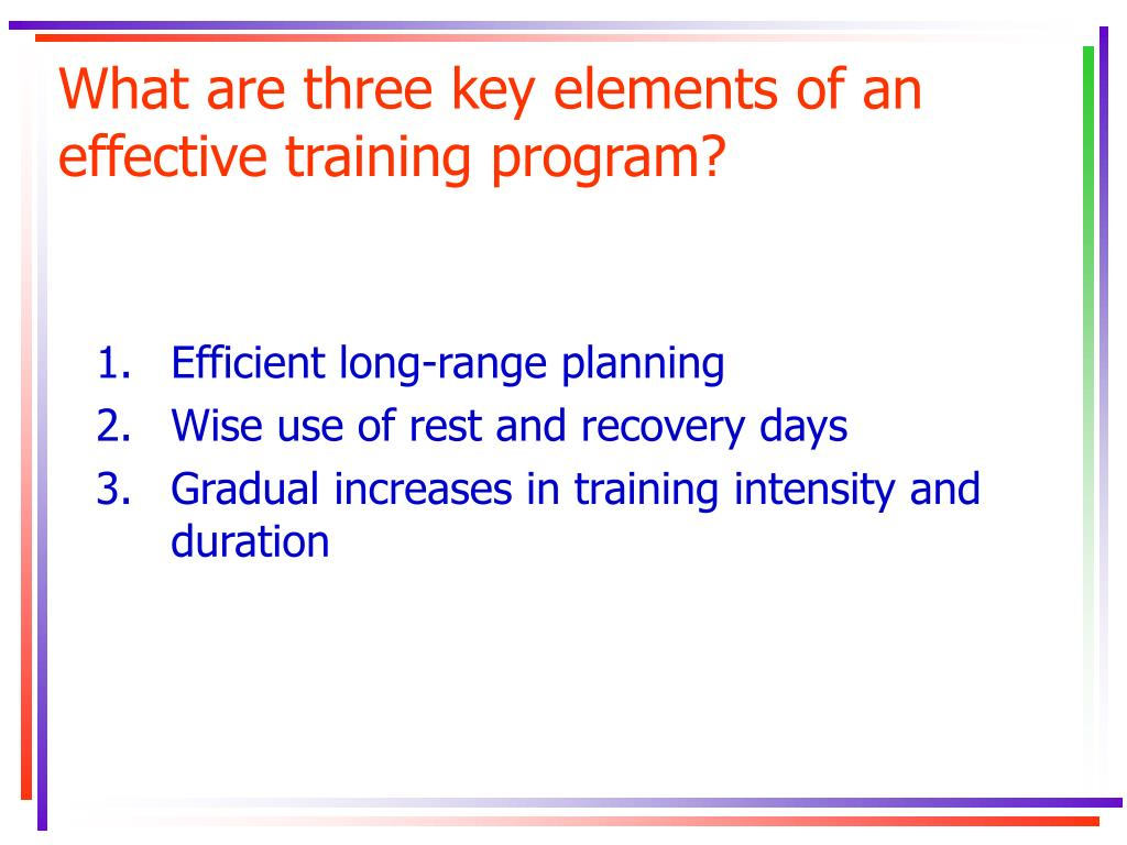 What are three key elements of an effective training program?
