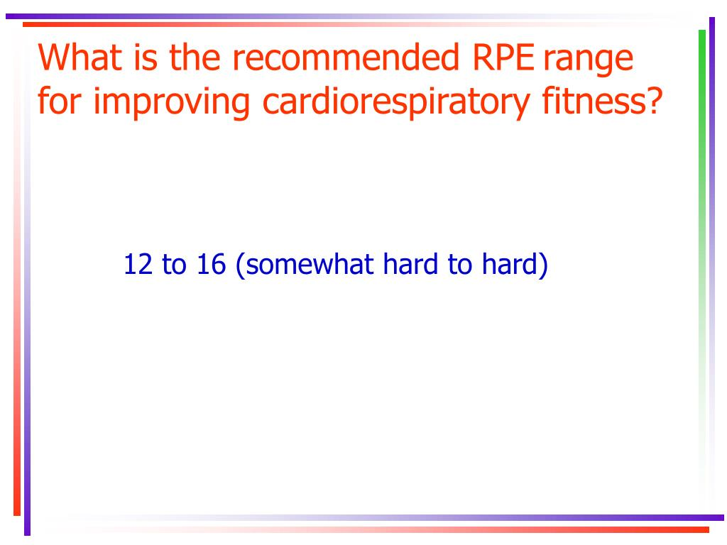 What is the recommended RPE