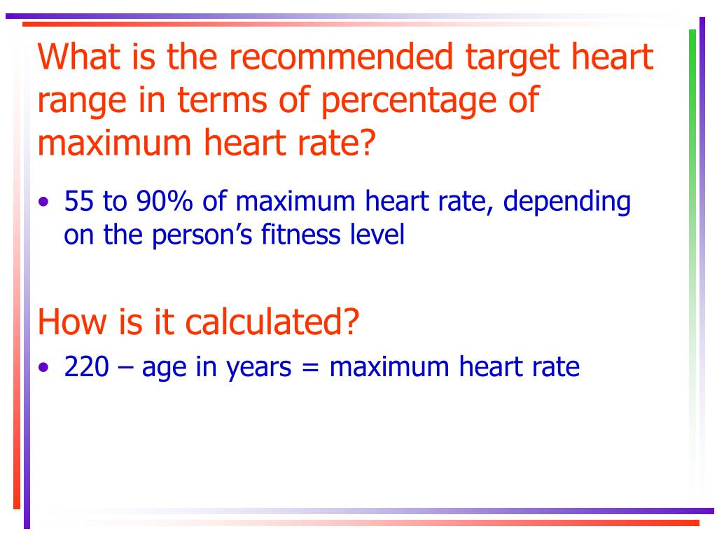 What is the recommended target heart range in terms of percentage of maximum heart rate?