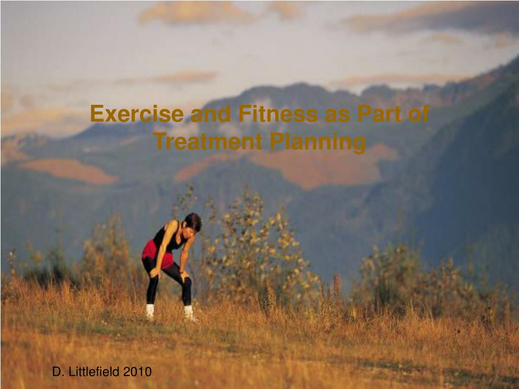 Exercise and Fitness as Part of