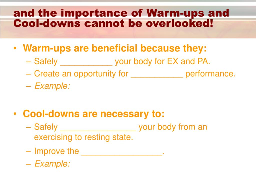 and the importance of Warm-ups and Cool-downs cannot be overlooked!