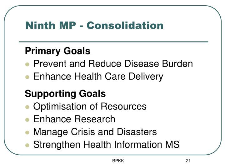 Ninth MP - Consolidation