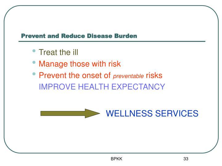 Prevent and Reduce Disease Burden
