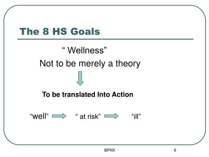 The 8 HS Goals