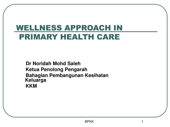 Wellness approach in primary health care