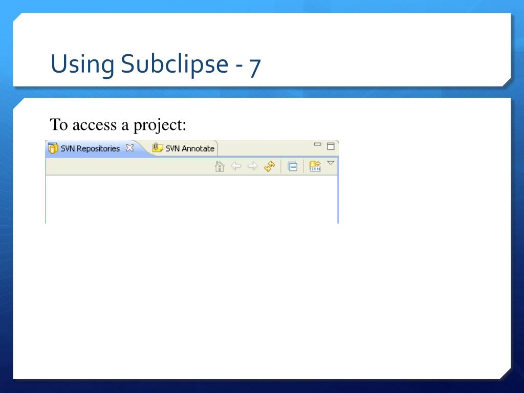 Using Subclipse - 7