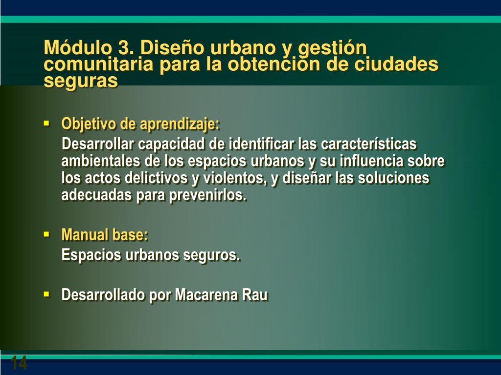 Módulo 3. Diseño urbano y gestión comunitaria para la obtención de ciudades seguras
