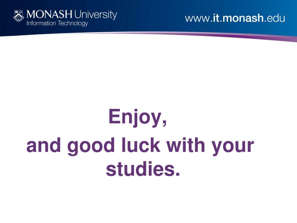 Enjoy,