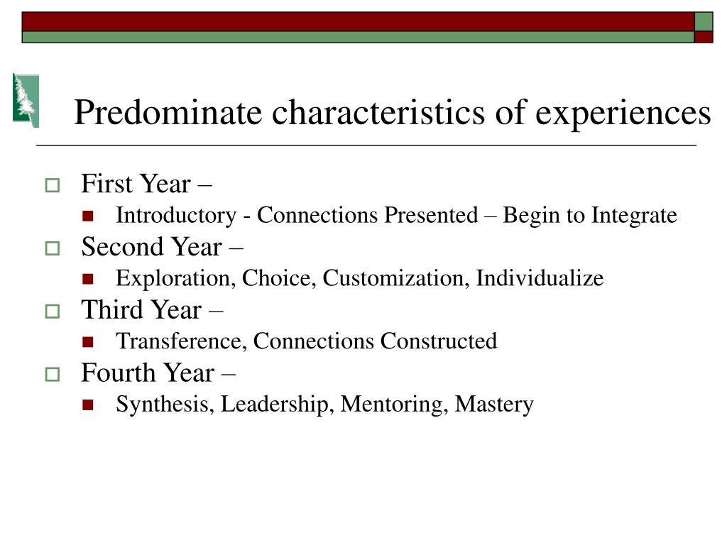 Predominate characteristics of experiences
