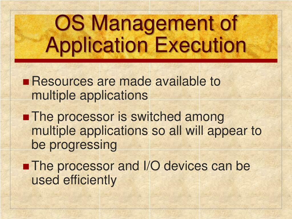 OS Management of Application Execution