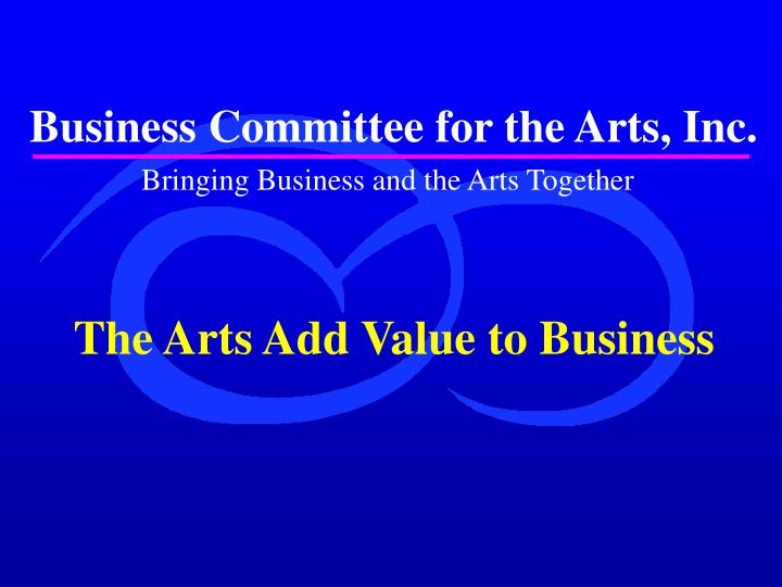 Business committee for the arts inc