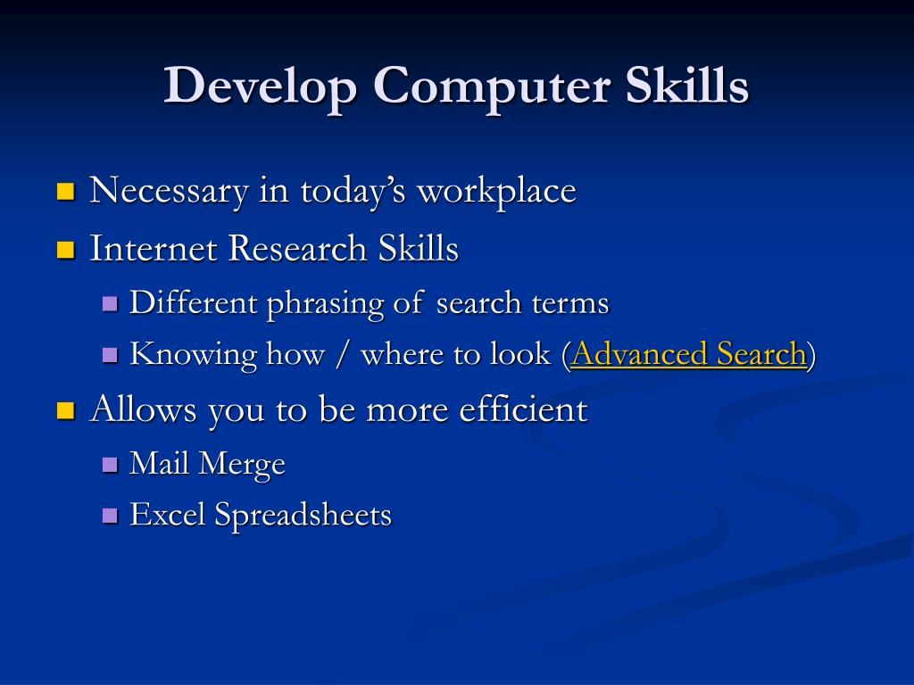 Develop Computer Skills