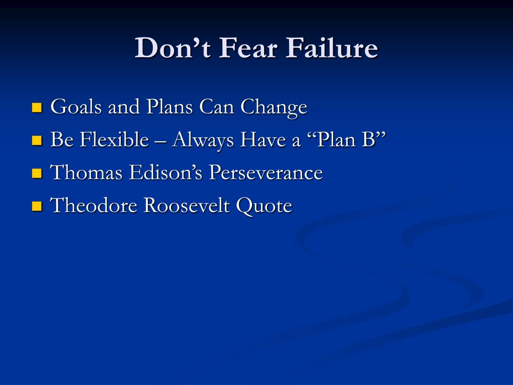 Don't Fear Failure