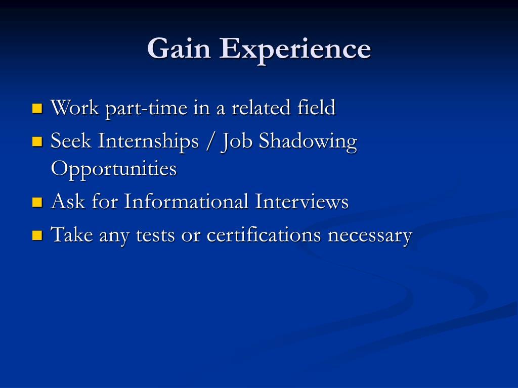 Gain Experience