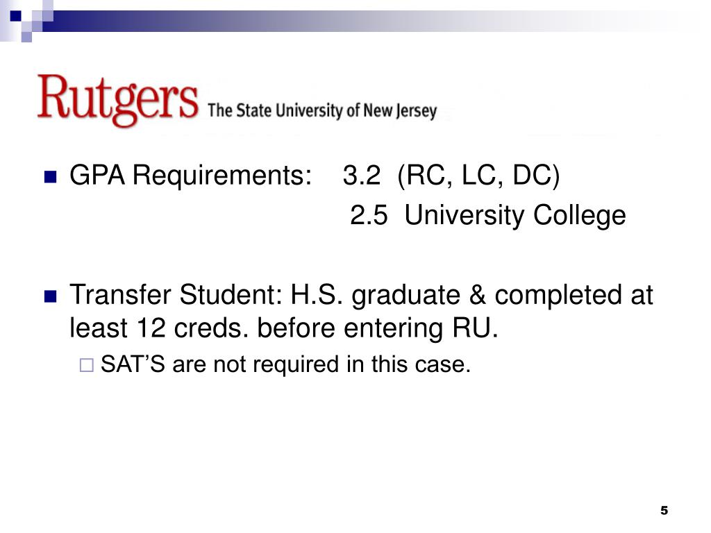 GPA Requirements:    3.2  (RC, LC, DC)