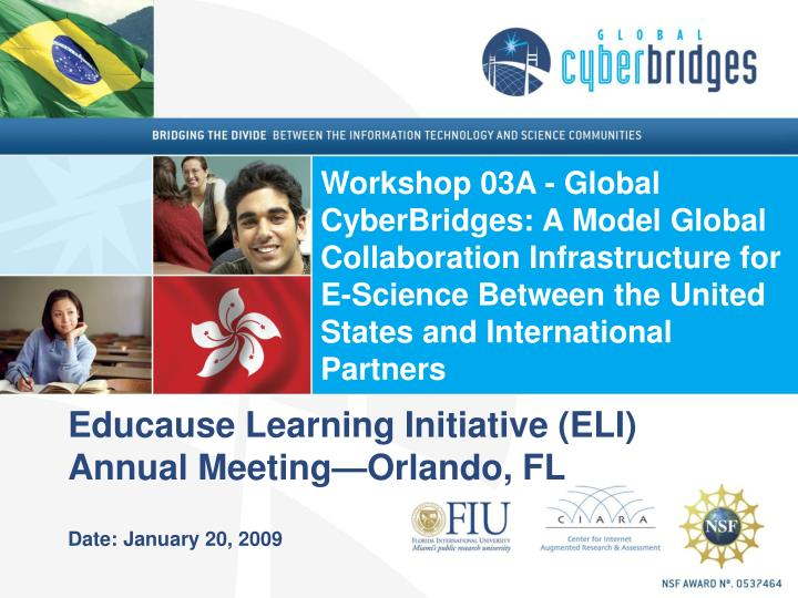 Workshop 03A - Global CyberBridges: A Model Global Collaboration Infrastructure for E-Science Betwee...