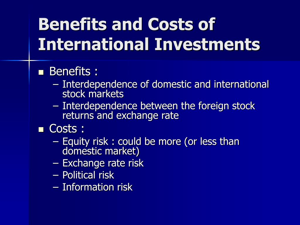 Benefits and Costs of International Investments