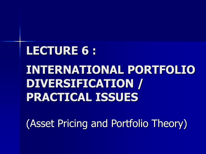 Lecture 6 international portfolio diversification practical issues l.jpg