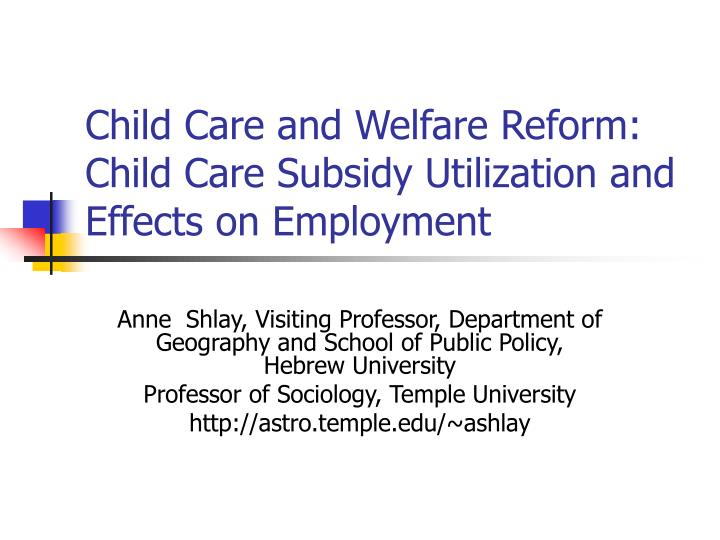 Child care and welfare reform child care subsidy utilization and effects on employment