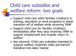 child care subsidies and welfare reform two goals