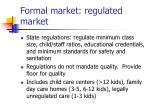 formal market regulated market