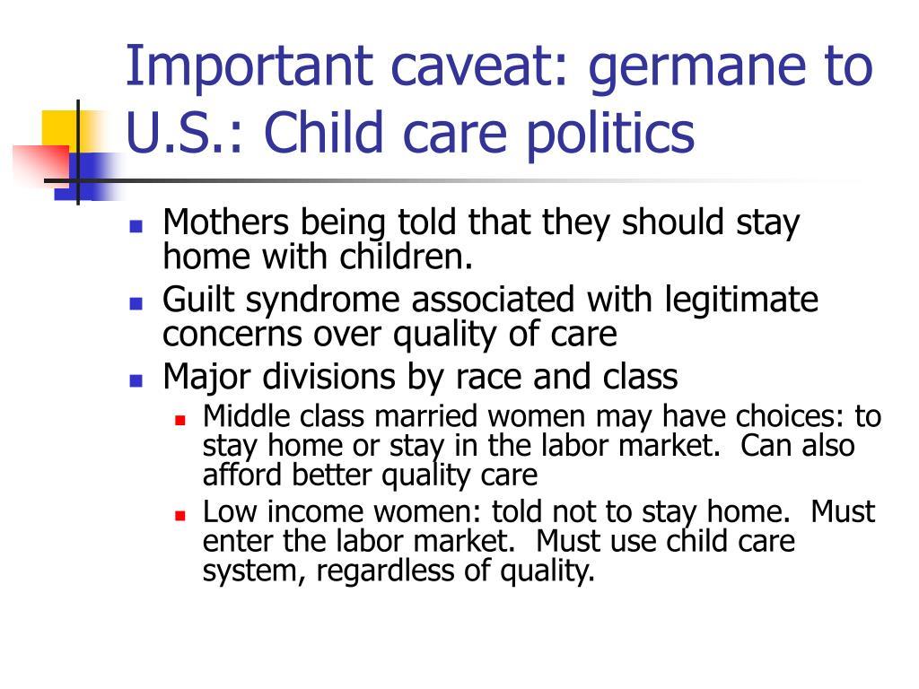 Important caveat: germane to U.S.: Child care politics